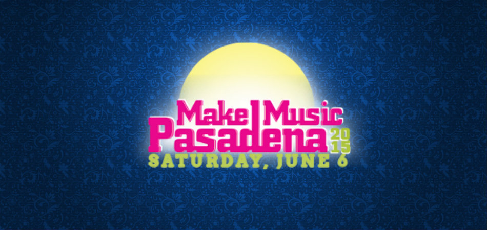 Make Music Pasadena 2015