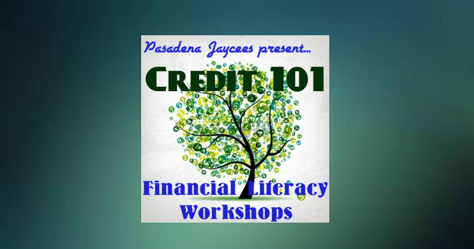 Credit 101 Financial Literacy Workshop presented by the Pasadena Jaycees